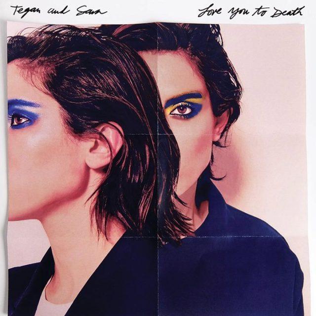 Tegan-And-Sara-Love-You-To-Death-640x640